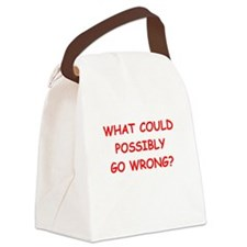 what could possiby go wrong? Canvas Lunch Bag