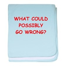 what could possiby go wrong? baby blanket