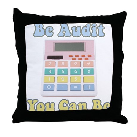 Be Audit You Can Be Throw Pillow