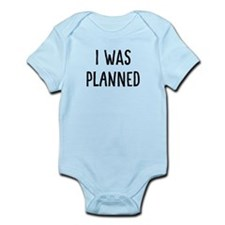 I Was Planned Infant Body Suit
