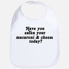 macaroni & cheese today Bib