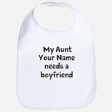 My Aunt Needs A Boyfriend (Custom) Bib