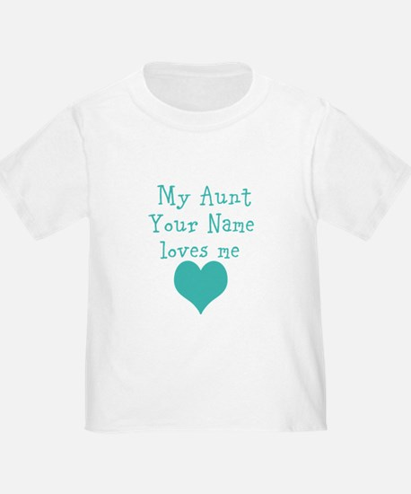 My Aunt Loves Me (Custom) T-Shirt