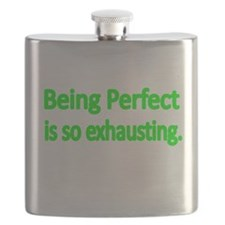 Being Perfect is so exhausting 2 Flask
