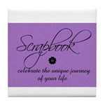 Scrapbookers - Your Life Jour Tile Coaster