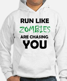 Run Like Zombies are Chasing You Hoodie