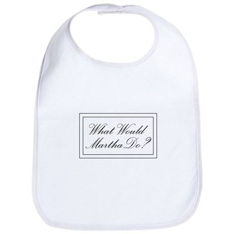 What Would Martha Do? Bib