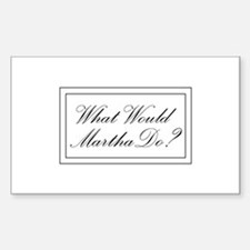 What Would Martha Do? Rectangle Decal