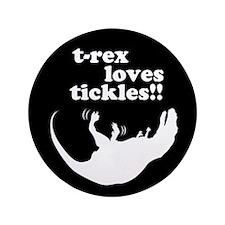 "t-rex loves tickles! 3.5"" Button (100 pack)"
