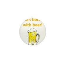 Better With Beer Mini Button (10 pack)