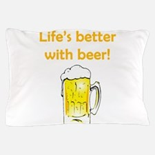 Better With Beer Pillow Case