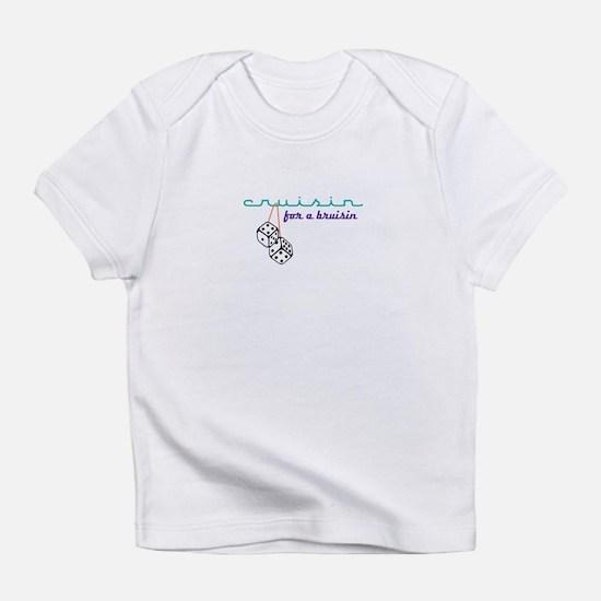 For A Bruisin Infant T-Shirt