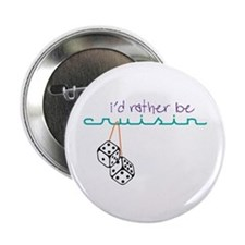 "Rather Be Cruisin 2.25"" Button"