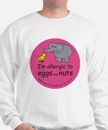 I'm allergic to eggs and nuts Sweatshirt