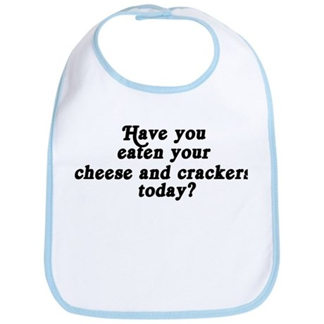 cheese and crackers today Bib