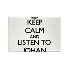Keep Calm and Listen to Johan Magnets