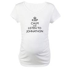 Keep Calm and Listen to Johnathon Shirt