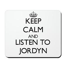 Keep Calm and Listen to Jordyn Mousepad