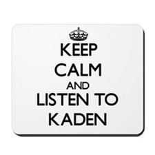 Keep Calm and Listen to Kaden Mousepad