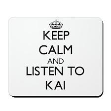 Keep Calm and Listen to Kai Mousepad