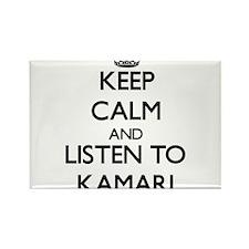 Keep Calm and Listen to Kamari Magnets