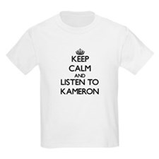 Keep Calm and Listen to Kameron T-Shirt