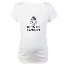 Keep Calm and Listen to Kameron Shirt