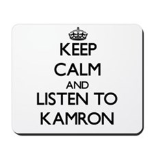 Keep Calm and Listen to Kamron Mousepad