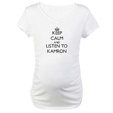 Keep Calm and Listen to Kamron Shirt