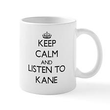 Keep Calm and Listen to Kane Mugs