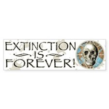 Extinction is Forever Bumper Bumper Sticker