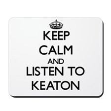 Keep Calm and Listen to Keaton Mousepad