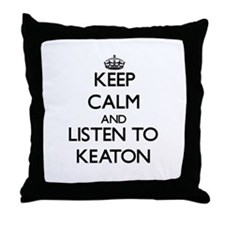 Keep Calm and Listen to Keaton Throw Pillow