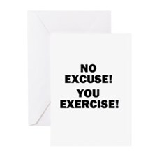 NO EXCUSE! YOU EXERCISE! Greeting Cards (Package o