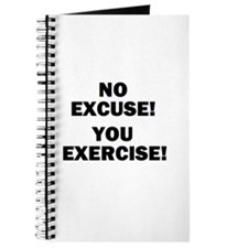 NO EXCUSE! YOU EXERCISE! Journal
