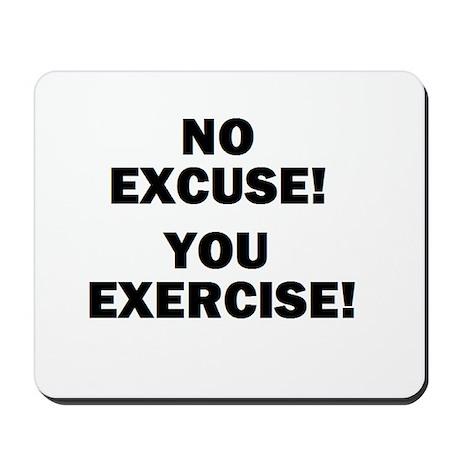NO EXCUSE! YOU EXERCISE! Mousepad