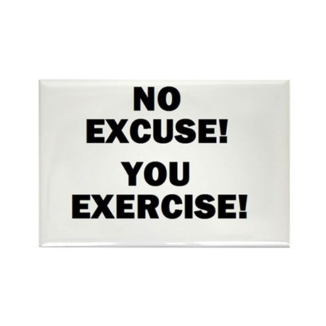 NO EXCUSE! YOU EXERCISE! Rectangle Magnet (10 pack