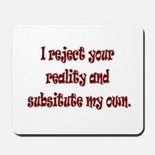 Reject Reality Mousepad