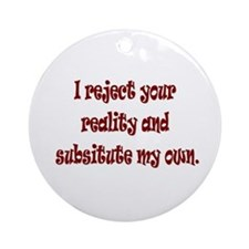 Reject Reality Ornament (Round)