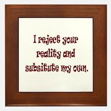 Reject Reality Framed Tile