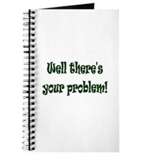 There's Your Problem Journal