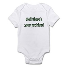 There's Your Problem Infant Bodysuit