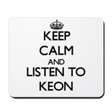 Keep Calm and Listen to Keon Mousepad