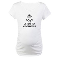 Keep Calm and Listen to Keyshawn Shirt