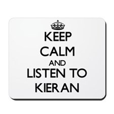 Keep Calm and Listen to Kieran Mousepad