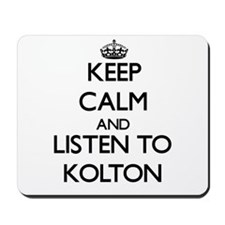 Keep Calm and Listen to Kolton Mousepad