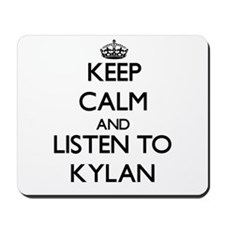 Keep Calm and Listen to Kylan Mousepad