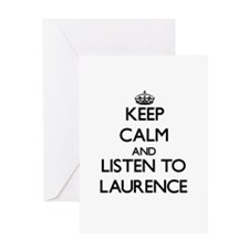 Keep Calm and Listen to Laurence Greeting Cards