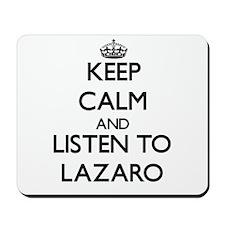 Keep Calm and Listen to Lazaro Mousepad