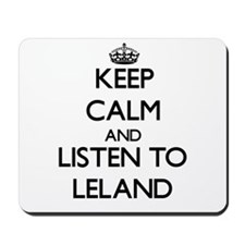 Keep Calm and Listen to Leland Mousepad